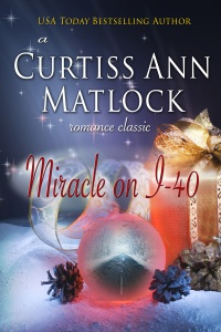 Miracle On I-40 by Curtiss Ann Matlock, revised and expanded edition published in hardback by Mira Books, now in ebook from Belgrave House.